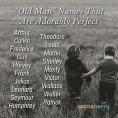Old man baby names Cute Baby Names, Pretty Names, Unique Baby Names, Writing Promps, Book Writing Tips, Writing Characters, Old Man Names, Boy Names, Name Inspiration
