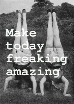make today amazing Birthday Greetings, Birthday Wishes, Happy Birthday, Feel Good Quotes, Sweet Quotes, Birthday Quotes For Him, Birthday Images, Positive Vibes Quotes, Weird Pictures