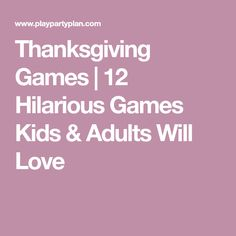 Thanksgiving Games | 12 Hilarious Games Kids & Adults Will Love