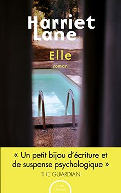 Buy Elle by Harriet LANE, Séverine QUELET and Read this Book on Kobo's Free Apps. Discover Kobo's Vast Collection of Ebooks and Audiobooks Today - Over 4 Million Titles! Books To Buy, I Love Books, Books To Read, Reading Lists, Book Lists, Book 1, This Book, Book Publishing Companies, Happy End