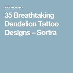 35 Breathtaking Dandelion Tattoo Designs – Sortra