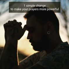 One simple way to make your prayers more powerful