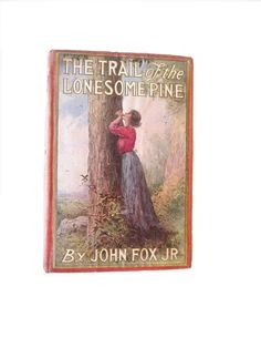 The Trail of the Lonesome Pine  1908  John Fox Jr. by wonderdiva