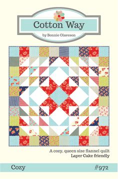 Cotton Way's Cozy pattern is a queen size flannel quilt, layer cake friendly. woohoo!