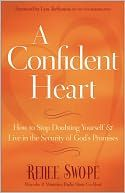 A Confident Heart...excellent read on trusting God with your weaknesses.