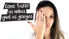 Como pintar as unhas igual as gringas? >> https://youtu.be/59RPsh9bjIQ