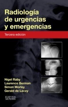 Radiología de urgencias y emergencias : una guía de supervivencia / Nigel Raby, ... [et. al.] Topogràfic: 616-073.75 RAB #novetatsCRAIUBMedicina