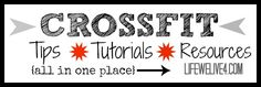 Everything CrossFit : Tips, Tutorials  Resources, HOW TO, Recipe Ideas  ALL IN ONE PLACE!!