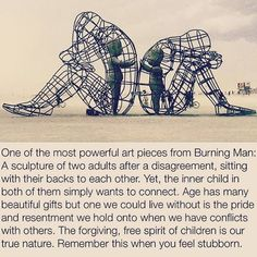 One of the most powerful art pieces from Burning Man: A sculpture of 2 adults after a disagreement, - lisegottlieb Instalation Art, Powerful Art, Most Powerful, Oeuvre D'art, Life Lessons, Decir No, Me Quotes, Beloved Quotes, Yoga Quotes