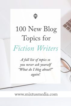 If you're a fiction writer, you need to consistently share great content on your blog/video blog/podcast to generate traffic, interest, and value. Here is a full list of 100 blog topic ideas to help you get started!