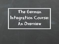 A beginner's guide to the German Integration Course.
