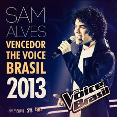 SAM ALVES - VENCEDOR DO THE VOICE BRASIL 2013 http://www.cosaj.com.br/realityshow/The-Voice-Brasil-2%C2%AA-Temporada/262/15