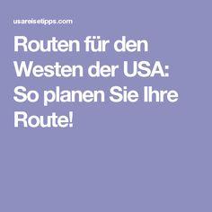 Routen für den Westen der USA: So planen Sie Ihre Route!