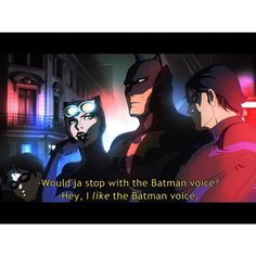 Would'ja stop with the Batman voice?  #robin #nightwing #dickgrayson #batman #brucewayne #catwoman #selinakyle #timdrake