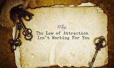 The Law of Attraction, one of the most powerful laws in the Universe, is not a mere hypothesis, but a fact. But why the law of Attraction isn't working for you?