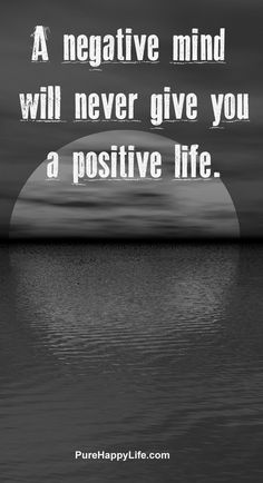 #quotes - A negative mind will never give you...purehappylife.com