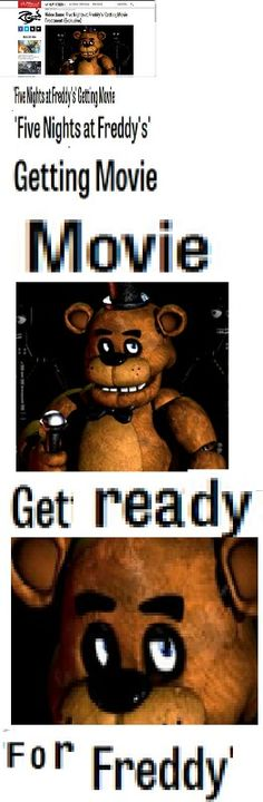 OMG I AM SO EXCITED FOR THIS MOVIE IT'S NOT EVEN FUNNY :D I'm ready for Freddy X3