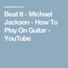 Beat It - Michael Jackson - How To Play On Guitar - YouTube