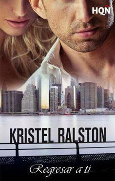 Mis momentos de lectura: Regresar a ti - Kristel Ralston