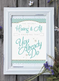Designs By Miss Mandee: The Secret to Having it All | Printable Quote