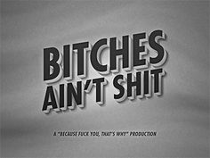 Dribbble - Bitches Ain't Shit by Zack Isaacs