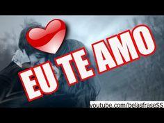 MENSAGEM DE  AMOR - EU TE AMO - YouTube