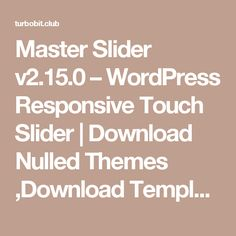 Master Slider v2.15.0 – WordPress Responsive Touch Slider | Download Nulled Themes ,Download Templates, Download Scripts, Download Graphics, Download Vectors
