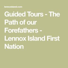 Guided Tours - The Path of our Forefathers - Lennox Island First Nation