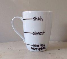 now you may speak, shh almost now you may speak, Now you may speak mug, Handwritten Coffee Mug, fill line mug, shhh mug, funny coffee mug
