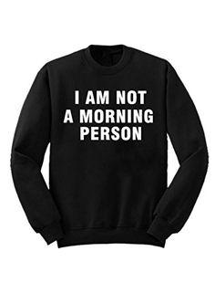 Goooday Women I Am Not A Morning Person Letter Print Swea... https://www.amazon.com/dp/B01MAWNKPH/ref=cm_sw_r_pi_dp_x_orYuybMZR5JRA