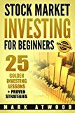 Free Kindle Book -   Stock Market Investing For Beginners: 25 Golden Investing Lessons + Proven Strategies (Stock Market Investing, Investing In The Stock Market, Stock Market Books)