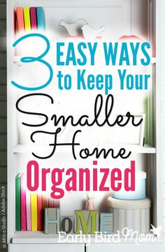 Do you struggle to keep your small house organized? Use these 3 clever DIY ideas to maximize the space in your apartment or home.