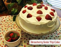 Mommy's Kitchen - Old Fashioned & Country Style Cooking: Strawberry Soda Pop Cake