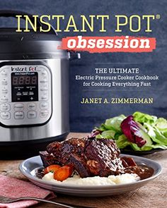 Instant Pot® Obsession: The Ultimate Electric Pressure Cooker Cookbook for Cooking Everything Fast [Kindle...