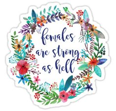 """""""Females Are Strong as Hell Floral"""" Stickers by laurajoy16 