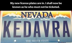 """Nevada Kedavra"" from Harry Potter's ""Avada Kedavra"" This is true brilliance right here..........<<<I NEED IT"