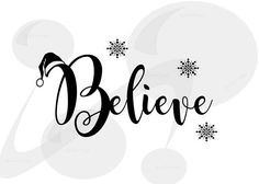 Believe with Santa hat and snowflakes. ****These files are instant downloads. No physical item(s) will be shipped. Because these files are digital downloads, we cannot give refunds.**** You will receive (no watermarks will be on the designs): 1 zip file 1 JPG 1 PNG (transparent