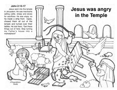 Jesus was angry in the Temple Free Bible Coloring Pages, Printable Coloring, Jesus Is My Friend, My Father's House, Bible Stories, New Testament, Good Company, Printables, Ministry