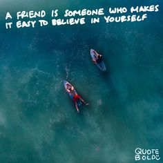 """A friend is someone who makes it easy to believe in yourself."" — #Heidi #Wills  See more #holdyoudown #quotes at http://quotebold.com/hold-you-down-quotes/"
