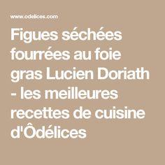 Figues séchées fourrées au foie gras Lucien Doriath - les meilleures recettes de cuisine d'Ôdélices