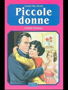 Piccole Donne Ragazzi  Louisa May Alcott Edizioni Ninos 2003