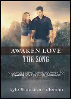 Awaken Love - a Six Week Devotional for Married Couples.