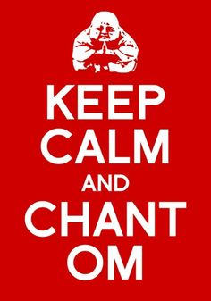 Carry on...Chant om... get it? no, get it?
