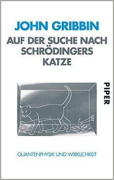 Auf der Suche nach Schrödingers Katze: Quantenphysik und Wirklichkeit: Amazon.de: John Gribbin, Friedrich Griese: Bücher