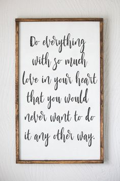 Do Everything With Love, Love Quote, Inspirational, Typography Quote, Wall Art, Home Decor, Wood Sign, Home and Living by Sophistiqa on Etsy https://www.etsy.com/listing/473080989/do-everything-with-love-love-quote