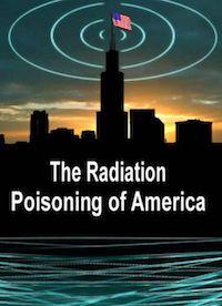 Radiation Poisoning of America