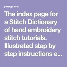 The index page for a Stitch Dictionary of hand embroidery stitch tutorials. Illustrated step by step instructions enable you to learn each stitch.