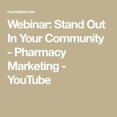 Webinar: Stand Out In Your Community - Pharmacy Marketing