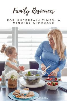 Family Resources for Uncertain Times - A Mindful Approach - Cooking with Kids | Simple Recipes | Mindfulness Apps for Kids | Mental health resources for families | Indoor Family Activities | Family Vision Board | Easy Meals | Healthy recipes Meal Planning