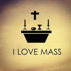 I LOVE Mass!
